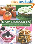 Raw Desserts: Mouthwatering Recipes f...