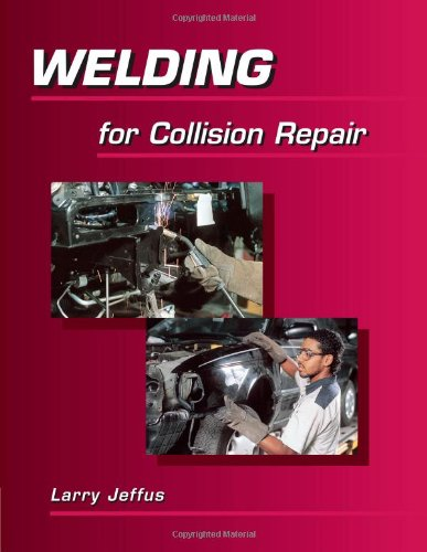 Welding for Collision Repair - Cengage Learning - DE-0766809668 - ISBN: 0766809668 - ISBN-13: 9780766809666