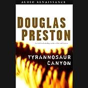 Tyrannosaur Canyon | [Douglas Preston]
