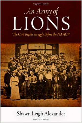 An army of lions : the civil rights struggle before the NAACP