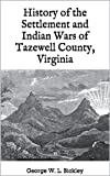 img - for History of the Settlement and Indian Wars of Tazewell County, Virginia book / textbook / text book