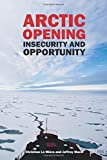 Arctic Opening: Insecurity And Opportunity (Adelphi series)