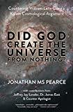 img - for Did God Create the Universe from Nothing?: Countering William Lane Craig's Kalam Cosmological Argument book / textbook / text book