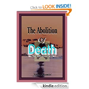 The Abolition of Death - You Can Live and Not Die!