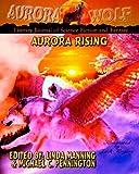 Aurora Rising: Aurora Wolf Literary Journal of Science Fiction and Fantasy (Volume 2)