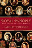 Royal Panoply: Brief Lives of the English Monarchs (0312316445) by Carolly Erickson