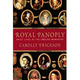 Royal Panoply: Brief Lives of the English Monarchsby Carolly Erickson