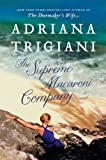 The Supreme Macaroni Company: A Novel (Valentine Trilogy)