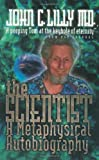 img - for The Scientist: A Metaphysical Autobiography book / textbook / text book