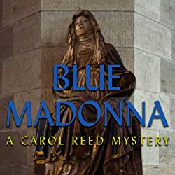 Blue Madonna: A Carol Reed Mystery [Download]