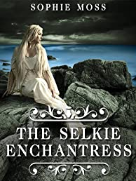 The Selkie Enchantress (Seal Island Trilogy, Book 2)