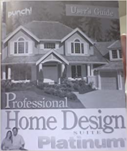 Professional home design suite platinum user 39 s guide punch software books - Punch professional home design platinum version ...