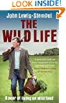 The Wild Life: A Year of Living on Wi...
