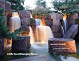 img - for A Life Spent Changing Places (Penn Studies in Landscape Architecture) book / textbook / text book