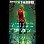 The White Mary | Kira Salak