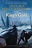 The King's Gold: A Novel (0452295424) by Perez-Reverte, Arturo