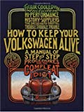 Image of How to Keep Your Volkswagen Alive 19 Ed: A Manual of Step-by-Step Procedures for the Compleat Idiot
