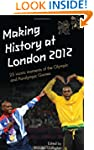 Making History at London 2012 : 25 Ic...