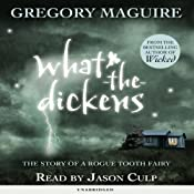 What-the-Dickens | [Gregory Maguire]