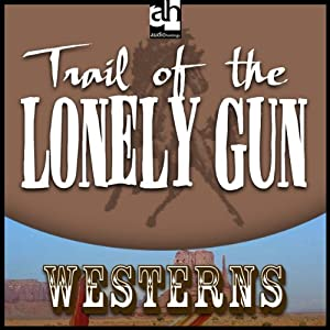 Trail of the Lonely Gun | [Les Savage]