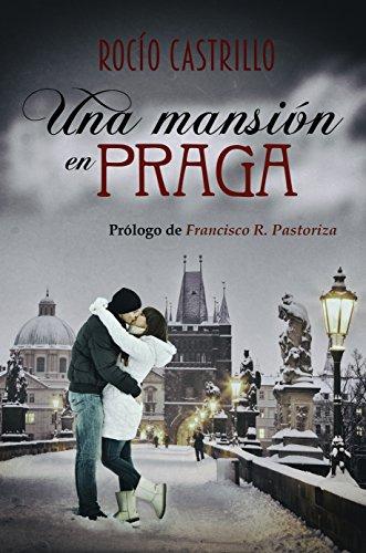 Portada del libro UNA MANSIÓN EN PRAGA de Rocío Castrillo