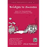 Bridges to Success: Keys to Transforming Learning Difficulties; Simple skills for families and teachers to bring success to those with Dyslexia or Autism using NLP and Energetic NLP (New Perspectives)by Olive Hickmott