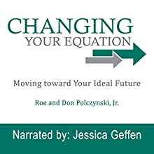 Changing Your Equation Audiobook by Roe Polczynski, Don Polczynski Jr. Narrated by Jessica Geffen