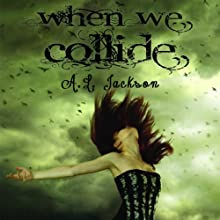 When We Collide Audiobook by A. L. Jackson Narrated by J. Paul Guimont