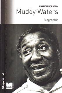 Muddy Waters : biographie, Hofstein, Francis