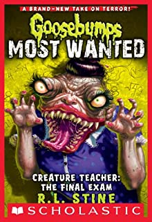 Book Cover: Goosebumps Most Wanted #6: Creature Teacher: The Final Exam
