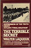 "The Terrible Secret: Suppression of the Truth about Hitler's ""Final Solution"" (0140061363) by Walter Laqueur"