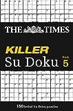 The Times Killer Su Doku Book 5: The Dangerously Addictive Su Doku Puzzle