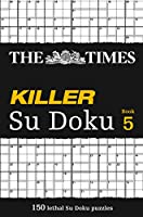 The Times Killer Su Doku Book 5: The Dangerously Addictive Su Doku Puzzle