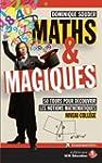 Maths & magiques : 50 tours pour d�co...
