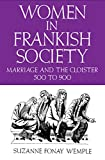Women in Frankish Society: Marriage and the Cloister, 500 to 900 (The Middle Ages Series)