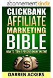 Clickbank Affiliate Marketing Bible How to Earn a Passive Online Income (English Edition)