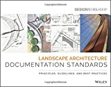 img - for Landscape Architecture Documentation Standards: Principles, Guidelines, and Best Practices book / textbook / text book