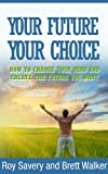 img - for Your Future - Your Choice book / textbook / text book