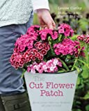 Cut Flower Patch: Grow your own cut flowers all year round
