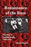 img - for Renaissance of the Rose: The Rise of English Rugby 1909-1914 book / textbook / text book