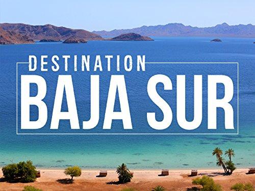 Destination Baja Sur - Season 1