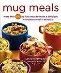 Mug Meals: More Than 100 No-Fuss Ways...