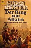 Der Ring von Allaire. Allaire-Zyklus 01. (3453034856) by Susan Dexter