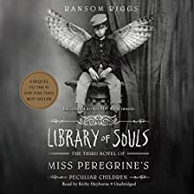 Library of Souls: The Third Novel of Miss Peregrine's Peculiar Children Audiobook by Ransom Riggs Narrated by Kirby Heyborne