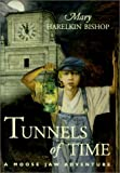 Image of Tunnels of Time: Written by Mary Harelkin Bishop, 2000 Edition, (1st Edition) Publisher: Coteau Books [Paperback]