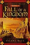 Fall Of A Kingdom (Turtleback School & Library Binding Edition) (Farsala Trilogy) (1417652888) by Bell, Hilari