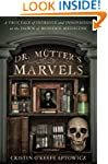 Dr. Mutter's Marvels: A True Tale of...