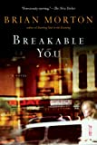 Breakable You (0156033178) by Morton, Brian