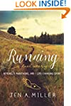 Running: A Love Story: 10 Years, 5 Ma...