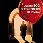 El cementerio de Praga [The Prague Cemetery] | Umberto Eco